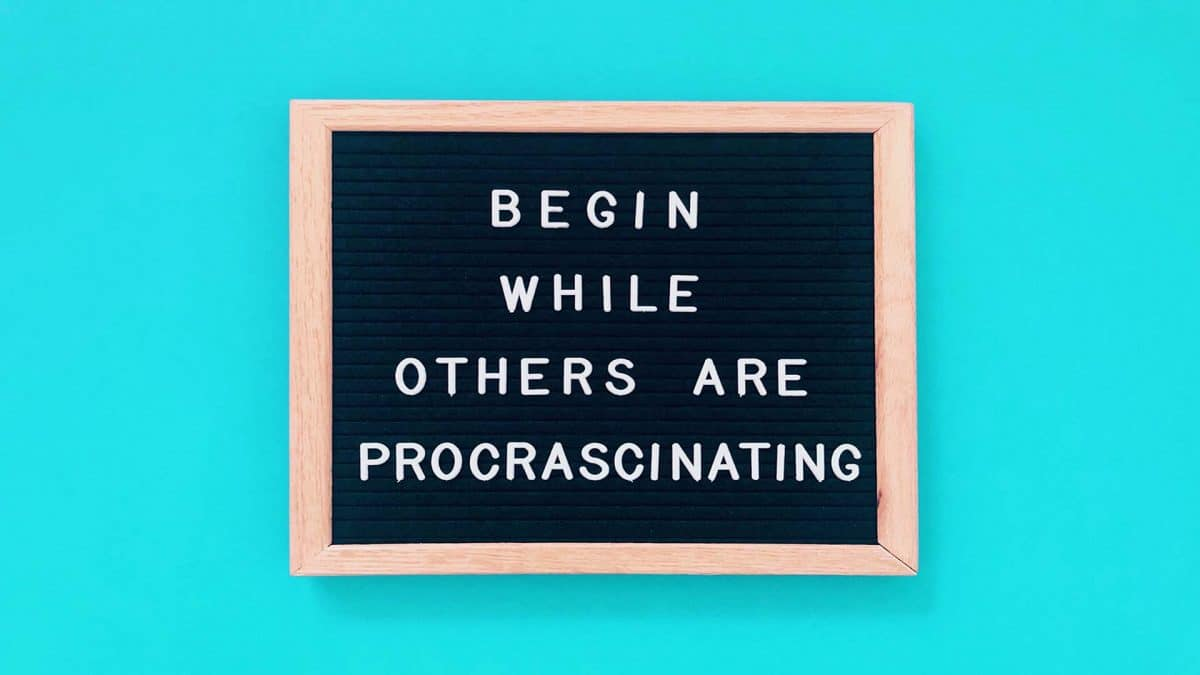 begin while others are procrastinating
