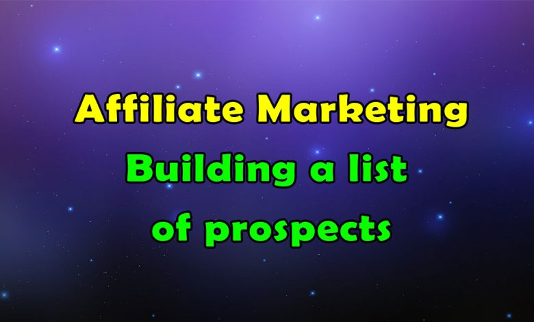 building a list of prospects in affiliate marketing