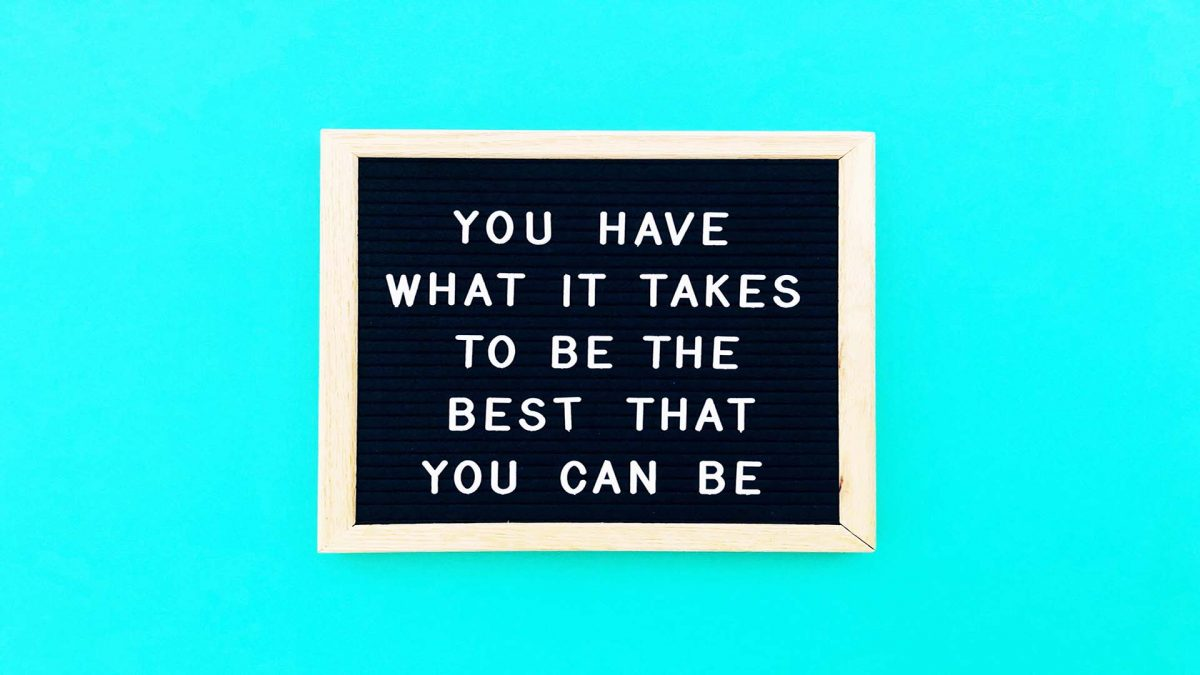 you have what it takes to be the best that you can be