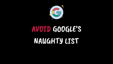 Photo of Avoid Google's Naughty list – Don't Do These 6 Things